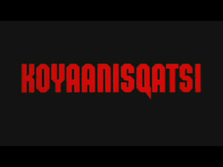 Koyaanisqatsi movie title screen shot