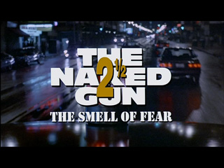 The Naked Gun 2½: The Smell of Fear (1991) movie title